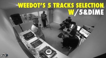 WeeDot's 5 Tracks Selection W/ DJ Producer 5&Dime On Pie Radio