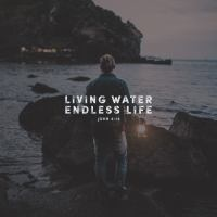 Living Water – Worship and Water Series – Part 2