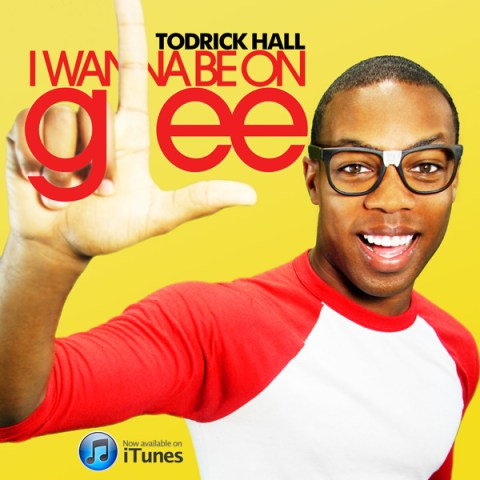 "Todrick Hall ""I Wanna Be On Glee - Single"""