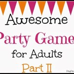 Awesome Party Games for Adults Part II