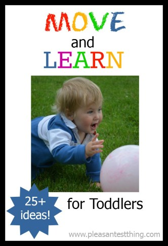Activities to get toddlers moving and learning. Ideas for mark making and developing math, science, reading, and language concepts