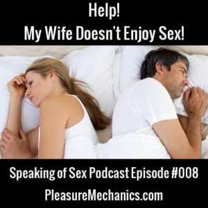 Wife Doesn't Enjoy Sex