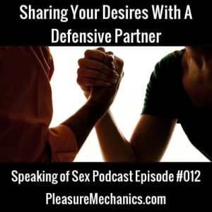 Sharing Your Desires With a Defensive Partner