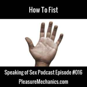 How To Fist :: Free Sex Advice