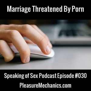 Marriage Threatened By Porn
