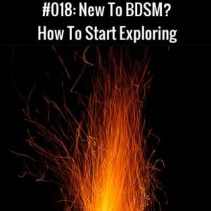 New To BDSM? How To Start Exploring