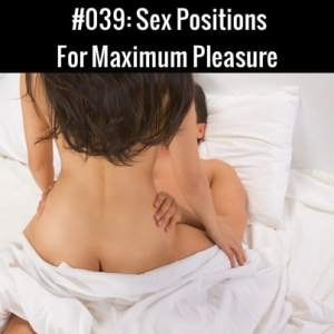 Sex Positions For Maximum Pleasure