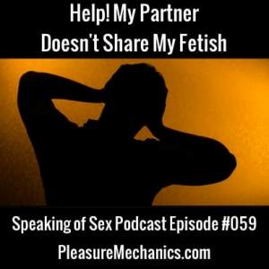 Help! My Partner Doesn't Share My Fetish
