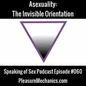 Asexuality: The Invisible Orientation