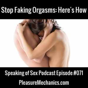 Stop Faking Orgasms: Here's How