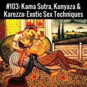 Kama Sutra, Kunyaza & Karezza