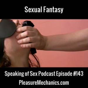 Sexual Fantasy :: Free Podcast Episode