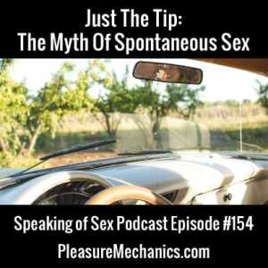 The Myth of Spontaneous Sex :: Free Podcast Episode