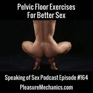 Pelvic Floor Exercises For Better Sex :: Free Podcast Episode