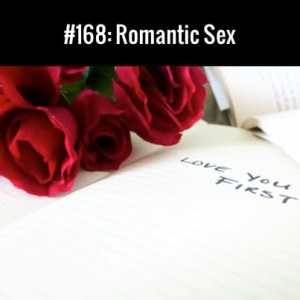Romantic Sex :: Free Podcast Episode