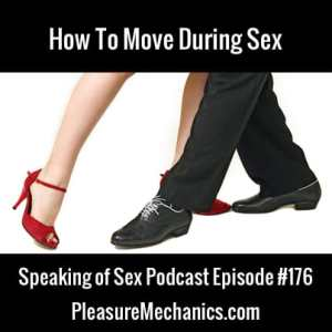 How To Move During Sex :: Free Podcast Episode