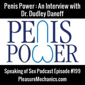 Penis Power Interview With Dr. Dudley Danoff :: Free Podcast Episode