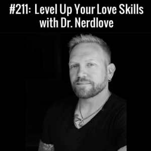 Dr. Nerdlove Interview :: Free Podcast Episode