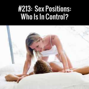 Sex Positions - Who Is In Control? Free Podcast Episode
