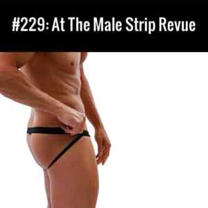 At The Male Strip Revue - free podcast episode