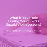The Parent's Role During Suzuki Violin Lessons…