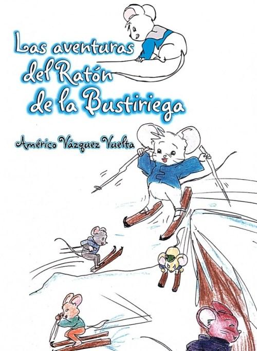 Las Aventuras del Ratón de la Bustiriega. Américo Vázquez Vuelta