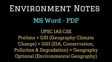 Environment Notes for UPSC IAS – GS1, GS3, Geography Optional