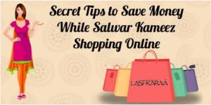 Secret Tips to Save Money While Salwar Kameez Shopping Online