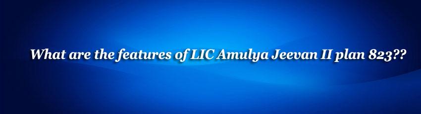 LIC Amulya Jeevan II plan 823