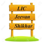LIC Jeevan Shikhar Plan 837 – Review, Features, Benefits, Additional Benefits