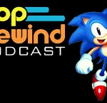Pop Rewind Podcast: Sonic Mania Mania