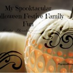 My Spooktacular Halloween Festive Family Fun Part I