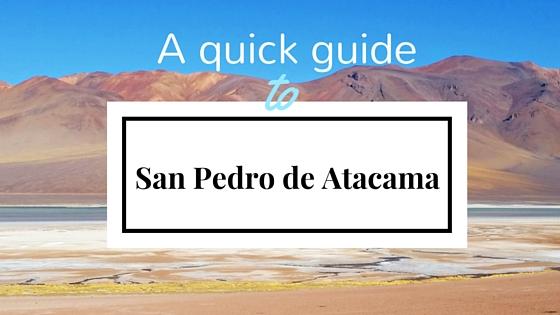 A quick guide to San Pedro de Atacama