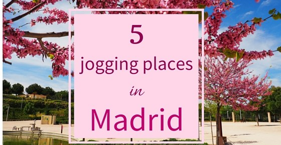 5 perfect places to go for jogging in Madrid