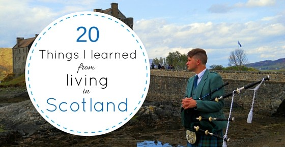20 things I learned from living in Scotland