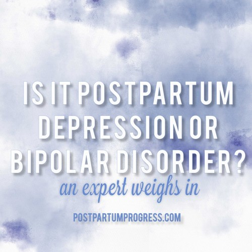 Is It Postpartum Depression or Bipolar Disorder? -postpartumprogress.com