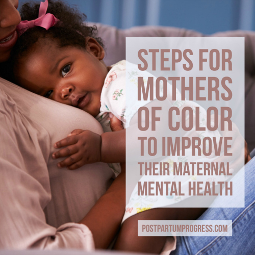 Steps for Mothers of Color to Improve Their Maternal Mental Health