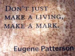 This statement by Gene Patterson lives in the courtyard of The Poynter Institute.