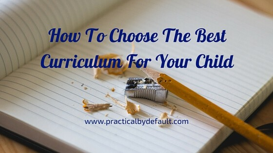 How To Choose The Best Curriculum For Your Child