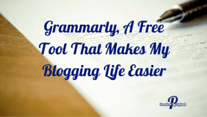 Grammarly, A Free Tool That Makes My Blogging Life Easier