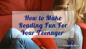 How to Make Reading Fun For Your Teenager (Giveaway)