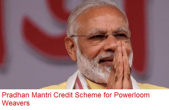 Pradhan Mantri Credit Scheme for Powerloom Weavers