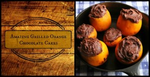 Amazing Grilled Orange Chocolate Cakes