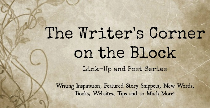The Writer's Corner on the Block (Post Series and 2nd Link-Up)