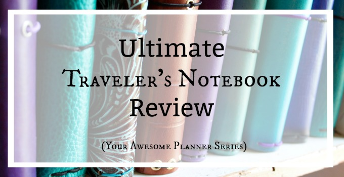 Ultimate Traveler's Notebook Review (Your Awesome Planner Series)