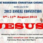 GET READY FOR THE 61ST RCCG ANNUAL CONVENTION. Monday, 5th – Sunday, 11th August, 2013 Theme: JESUS