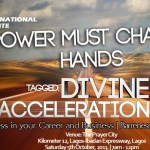 "OCTOBER 2013 Power Must Change Hands (PMCH) Programme –  ""DIVINE ACCELERATION – Part 2"""