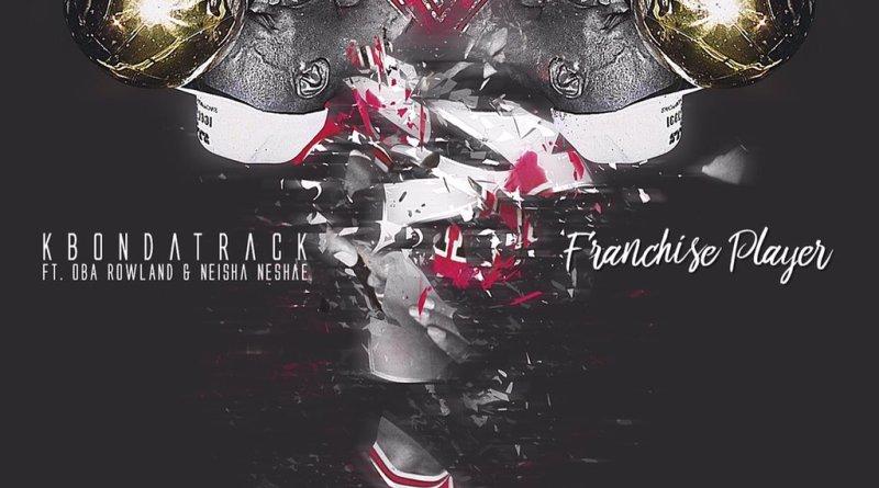 New single called Franchise Player from @kbondatrack ft. @ObaRowland @NeishaNeshae
