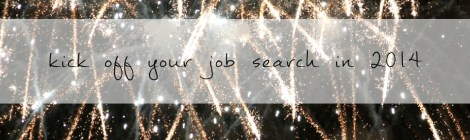 Kick off your job search in 2014