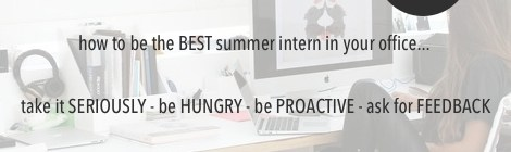 How to be the best summer intern in your office